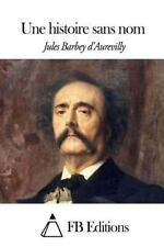 Une Histoire Sans Nom by Jules Barbey d'Aurevilly (2014, Paperback)