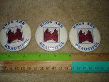 Lot 3 Rare Original Vintage Hogs Are Beautiful Pins Buttons Pinbacks