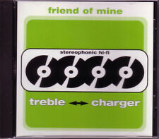 TREBLE CHARGER Friend of Mine RARE EDIT PROMO CD Single