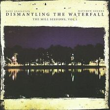 DAVE STAPLETON - DISMANTLING THE WATERFALL: MILL SESSIONS, VOL. 1 NEW CD
