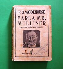 Parla Mr. Mulliner - P.G. Wodehouse - 1^ Ed. Monanni 1931 - Romanzo Umoristico