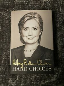 """Hillary Clinton, """"Hard Choices"""" - 1st Edition, Hardcover - AUTOGRAPHED / SIGNED"""
