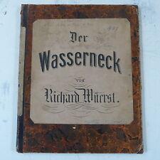 vocal score RICHARD WUERST der wasserneck , antique