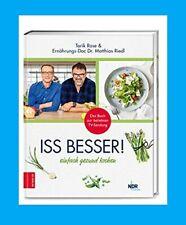 ISS BESSER Einfach gesund kochen. Ernährungs-Doc Dr. Matthias Riedl, Tarik Rose