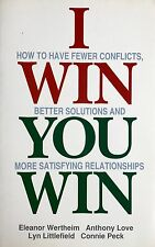 First Edition  I Win, You Win How to Have Fewer Conflicts used paperback