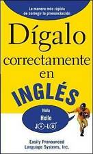 Digalo Correctamente en Ingles: Say it Right in English by EPLS (Paperback,...