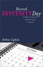 Beyond Diversity Day: A Q&A on Gay and Lesbian Issues in Schools: By Lipk...
