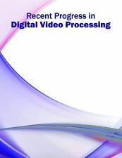 Recent Progress in Digital Video Processing (2016, Hardcover)