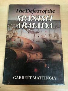 The Defeat of the Spanish Armada A Hardback by Garrett Mattingly