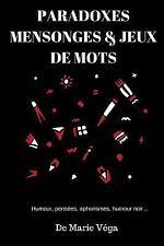 Paradoxes, Mensonges and Jeux de Mots by Marie Vega (2016, Paperback)