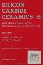 Silicon Carbide Ceramics Vol. 2 : Gas Phase Reactions, Fibers and Whisker,...