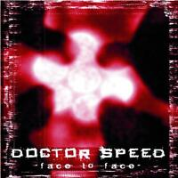 DOCTOR SPEED Face To Face CD ( o289 ) 162461