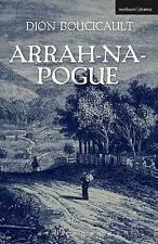 Arrah Na Pogue (Modern Plays) by Dion Boucicault