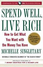 Spend Well, Live Rich (Previously Published as 7 Money Mantras for a Richer Life