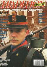 TRADITION  N°22 LES MOBILES EN 1870 / LE FUSIL DE 1746 / ARTILLERIE ARMEE ORIENT