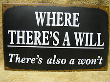Where There Is A Will, There Is Also A Won't Tin Metal Sign Decor Funny