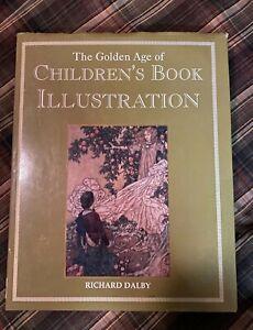 Golden Age of Children's Book Illustration by Richard N. Dalby (1991, Hardcover)