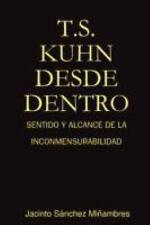 T. S. kuhn desde dentro: sentido y alcance de la Inconmensurabilidad by...