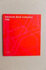 DEUTSCHE BANK COLLECTION - ITALY - Silvana Ed. - 2007