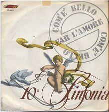 "10a SINFONIA - Com'è bello far l'amore VINYL 7"" 45 LP 1976 NEAR MINT COVER VG-"