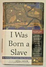 I Was Born a Slave: An Anthology of Classic Slave Narratives (HC) Yuval Taylor