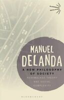 A New Philosophy of Society Assemblage Theory and Social Comple... 9781350096738