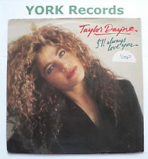 """TAYLOR DAYNE - I'll Always Love You - Excellent Con 7"""" Single Arista 111 536"""