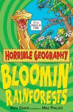 Bloomin' Rainforests (Horrible Geography),Anita Ganeri, Mike Phillips