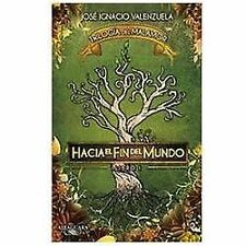 Hacia el fin del mundo: Triloga del malamor #1 Trilogia del Malamor Spanish E