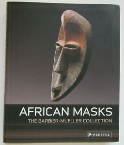 AFRICAN MASKS THE BARBIER-MUELLER COLLECTION fully illustrated