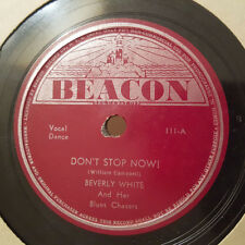 BEVERLY WHITE Don't Stop Now!/My Baby Comes First With Me BEACON 111 78RPM HEAR