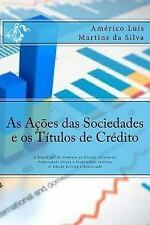 As Acoes das Sociedades e Os Titulos de Credito : A Biparticao Do Dominio No...