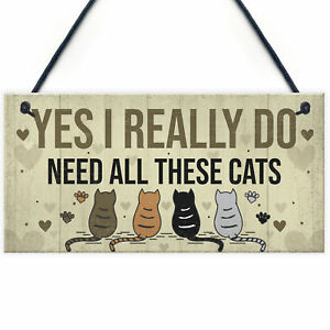 Really Do Need All These Cats Sign Home Funny Crazy Cat Lady Sign Pet Lover Gift