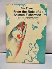 From the Nets of a Salmon Fisherman Eric Forrer Yukon Survival 1973