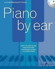 Piano by Ear: Learn to Play by Ear, Improvise, and Accompany Songs in Simple Ste