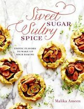 Sweet Sugar, Sultry Spice : 78 Desserts That Whisper, Pop, Tingle, and Sing: ...