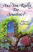 Are You Really Too Sensitive?: How to Understand and Develop Your Sensitivity As