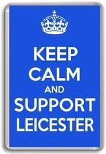 KEEP CALM AND SUPPORT LEICESTER, LEICESTER CITY FOOTBALL TEAM Fridge Magnet