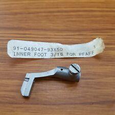 PFAFF 145 146 195 335 540 545 1240 Part No #91-049074-93X50 Inner Cording Foot