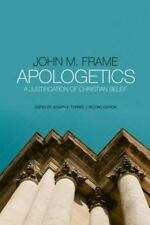 Apologetics : A Justification of Christian Belief by John M. Frame and Joseph...