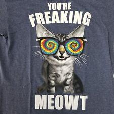 Cat Men's M T-Shirt You're Freaking Meowt Funny Humor Kitty Kitten Trippy Satire