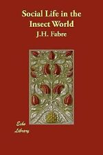 Social Life in the Insect World by J.H. Fabre (2007, Paperback)