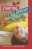 Starting Sensory Integration Therapy : Fun Activities That Won't Destroy Your...