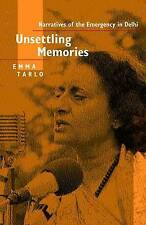 NEW Unsettling Memories: Narratives of the Emergency in Delhi by Emma Tarlo