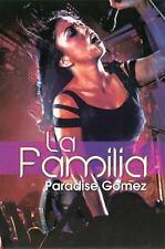 La Familia by Paradise Gomez (2014, Paperback)