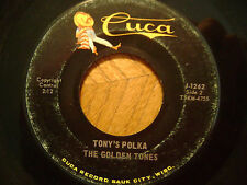 CUCA 45 RECORD J 1262/'THE GOLDEN TONES / TONY'S POLKA / YOU CAN'T BE TRUE DEAR