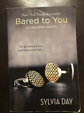 A Crossfire Novel: Bared to You 1 by Sylvia Day (2012, Paperback)