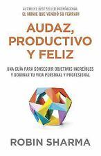 Audaz, Productivo y Feliz by Robin S. Sharma