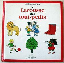 Le Larousse des Tout-petits - Agnès Rosenstiehl