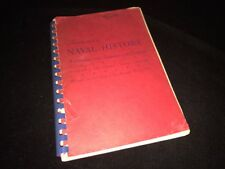 Naval History an Outline with Diagrams and Glossary - To The End Of WWII - 1946